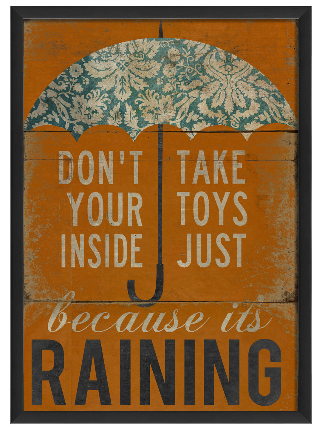 Dont Take Your Toys Inside Just Because Its Raining