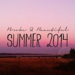 Playlist: Broke & Beautiful Summer 2014