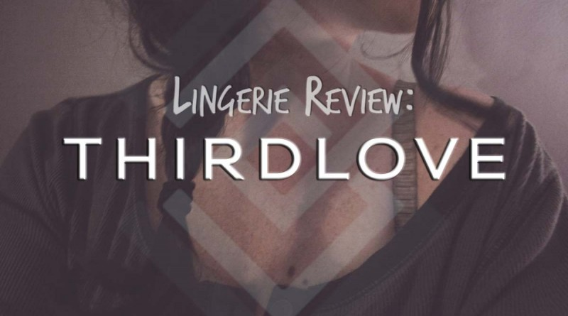 Lingerie Review Thirdlove