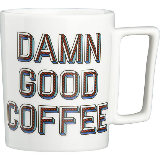 cb2 Damn Good Coffee Mug