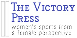 The Victory Press - Womens Sports Coverage by Zoe Hayden