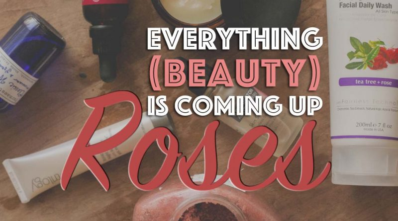 On My Shelf: Rose Beauty & Skincare Products