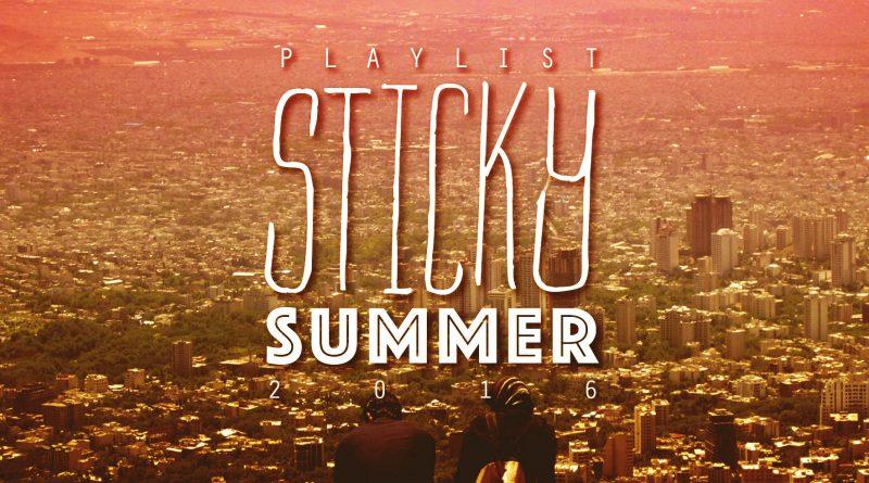 Playlist Sticky Summer 2016