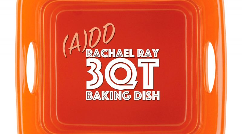 rachael-ray-3qt-baking-dish-feat