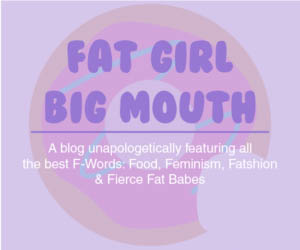 Fat Girl Big Mouth Food and Feminism Blog by Gia Ciccione